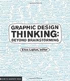 Graphic Design Thinking (Design Briefs) by Lupton, Ellen, Phillips, Jennifer Cole 1st (first) edition [Paperback(2011)]
