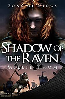 Shadow of the Raven (Sons of Kings Book 1) by [Millie Thom]