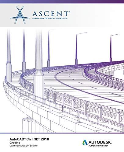 AutoCAD Civil 3D 2018 Grading: Autodesk Authorized Publisher