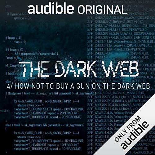 Ep. 4: How Not To Buy A Gun On The Dark Web (The Dark Web)                   By:                                                                                                                                 Geoff White,                                                                                        Bernard P. Achampong                               Narrated by:                                                                                                                                 Geoff White                      Length: 17 mins     46 ratings     Overall 4.2