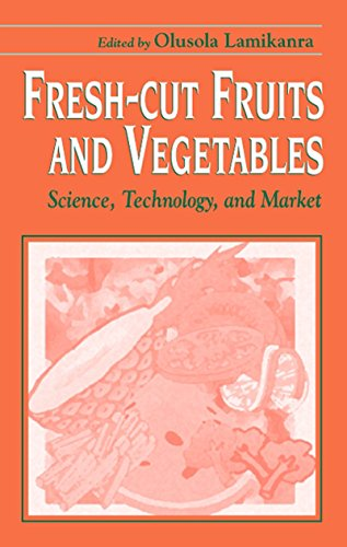 Fresh-Cut Fruits and Vegetables: Science, Technology, and Market (English Edition)