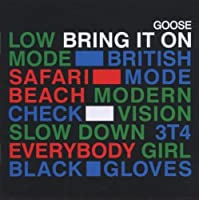 Bring It on by Goose (2006-10-30)