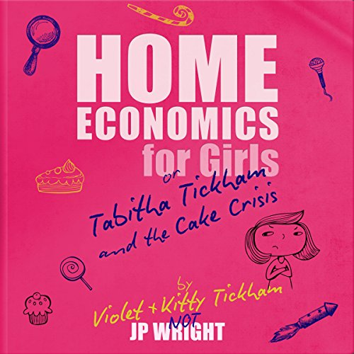 Home Economics for Girls or Tabitha Tickham and the Cake Crisis audiobook cover art