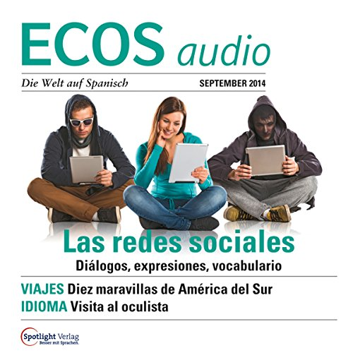 ECOS Audio - Las redes sociales. 9/2014     Spanisch lernen Audio - Soziale Netzwerke              By:                                                                                                                                 Covadonga Jimenez                               Narrated by:                                                                                                                                 div.                      Length: 1 hr     Not rated yet     Overall 0.0