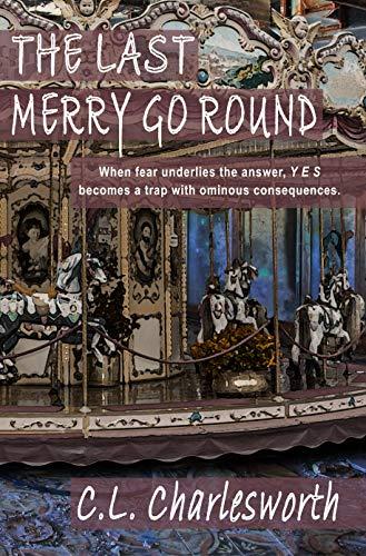 The Last Merry Go Round by [C. L. Charlesworth]