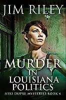 Murder in Louisiana Politics: Premium Hardcover Edition