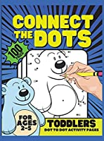 Dot to Dot for Toddler Activity Book, 100 Pages: Activity Book for Kids, Ages 2-5