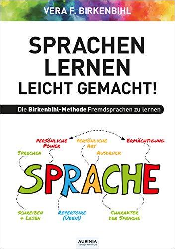 Sprachenlernen leichtgemacht!: Die Birkenbihl-Methode Fremdsprachen zu lernen: Mit der Birkenbihl-Methode Fremdsprachen lernen