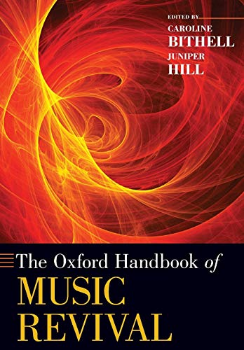 The Oxford Handbook of Music Revival (Oxford Handbooks)