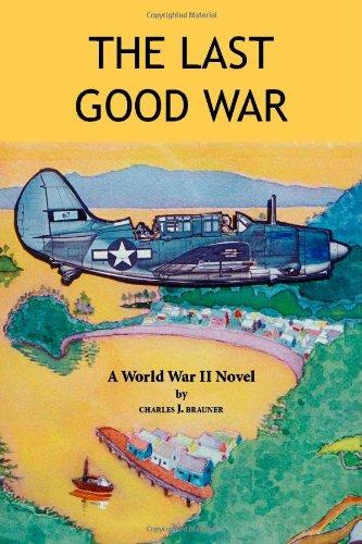 The Last Good War: A World War II Novel