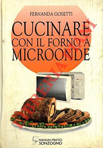 Cucinare con il forno a microonde.