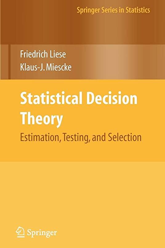 悪党ベジタリアンプレミアStatistical Decision Theory: Estimation, Testing, and Selection (Springer Series in Statistics)