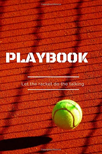 Playbook Let the racket do the talking: Lined Tennis Journal, Small Diaries Notebook with Soft Cover and Matte Finish, 120 Pages 9x6