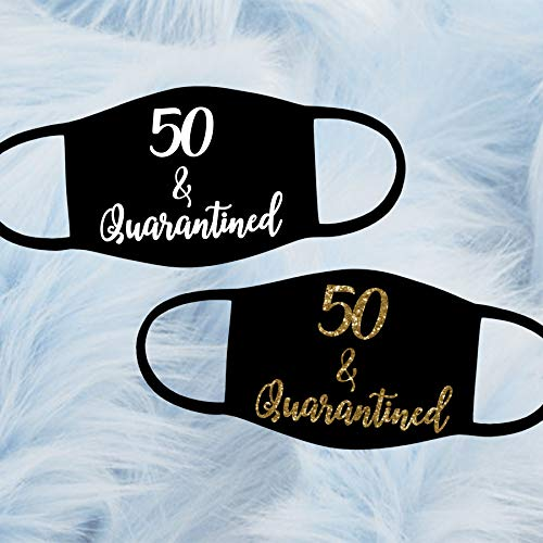 50th Birthday Face Mask, 50 and Quarantined Face Mask, Quarantined Birthday Face Mask, 50th Quarantined Birthday, 50th Birthday Gift for Her