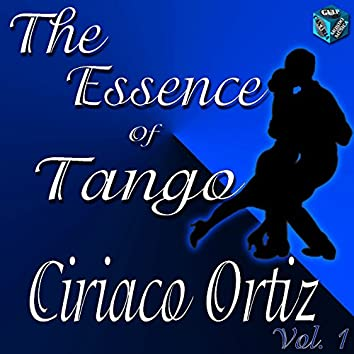 The Essence of Tango: Ciriaco Ortiz Vol. 1