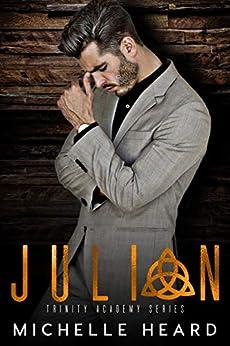 Julian (Trinity Academy Book 4) by [Michelle Heard]