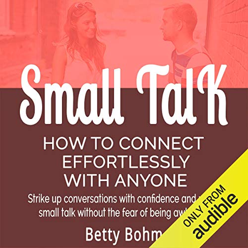Small Talk - How to Connect Effortlessly with Anyone audiobook cover art