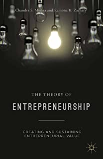 The Theory of Entrepreneurship: Creating and Sustaining Entrepreneurial Value (English Edition)