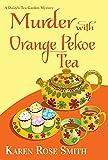 Murder with Orange Pekoe Tea (A Daisy's Tea Garden Mystery Book 7)
