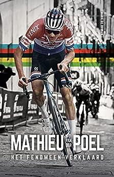 Mathieu van der Poel: Het fenomeen verklaard van [Mark de Bruijn, Pietha de Voogd]