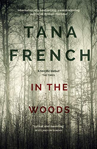 In the Woods: A stunningly accomplished psychological mystery which will take you on a thrilling journey through a tangled web of evil and beyond - to ... Squad series Book 1) (English Edition)