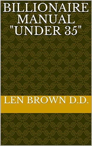 "BILLIONAIRE MANUAL ""UNDER 35"" (English Edition)"