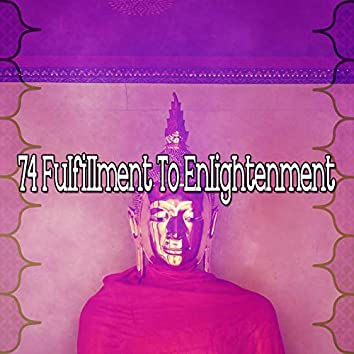 74 Fulfillment To Enlightenment