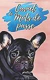 Carnet de mots de passe: cahier à remplir   Vos adresses internet et codes secrets en sécurité - français, petit format, index alphabétique - couverture chien