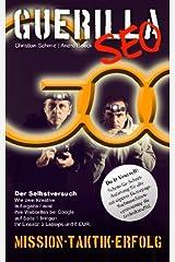 Guerilla SEO: Do It Yourself: Schritt-für-Schritt-Anleitung für alle mit eigener Homepage. Suchmaschinenoptimierung für Technikmuffel. Taschenbuch