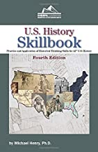 U.S. History Skillbook: Practice and Application of Historical Thinking Skills for AP* U. S. History