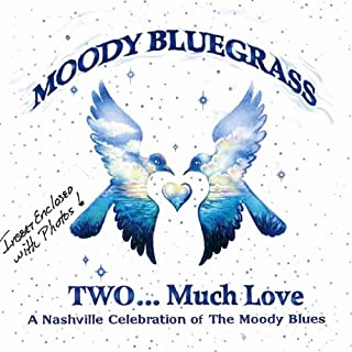 moody bluegrass two much love