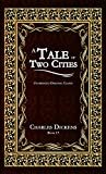 A TALE OF TWO CITIES: UNABRIDGED AND ILLUSTRATED ORIGINAL CLASSIC - CHARLES DICKENS COLLECTION BOOK ...