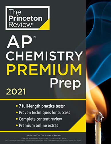 Compare Textbook Prices for Princeton Review AP Chemistry Premium Prep, 2021: 7 Practice Tests + Complete Content Review + Strategies & Techniques 2021 College Test Preparation  ISBN 9780525569473 by The Princeton Review