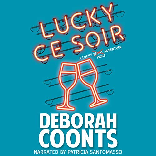 Lucky Ce Soir Audiobook By Deborah Coonts cover art