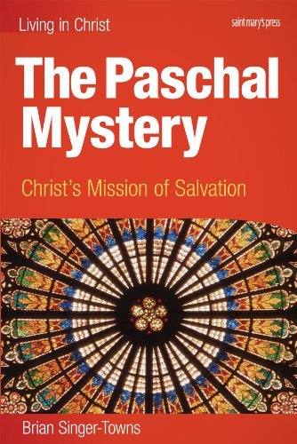 The Paschal Mystery: Christ's Mission of Salvation (Living in Christ)
