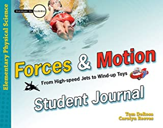 Forces and Motion: From High-speed Jets to Wind-up Toys-Student Journal (Investigate the Possibilities: Elementary Physics)