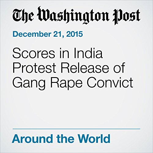 Scores in India Protest Release of Gang Rape Convict audiobook cover art