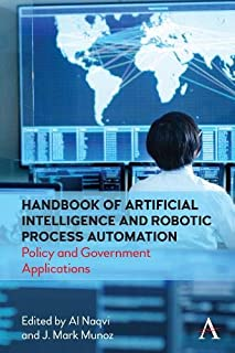 Handbook of Artificial Intelligence and Robotic Process Automation: Policy and Government Applications