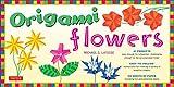 Origami Flowers Kit: Fold Lovely...
