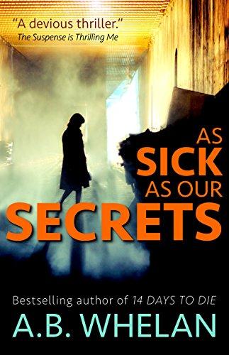 As Sick As Our Secrets by A. B. Whelan ebook deal