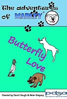 The Adventures of Marley: Butterfly Love by [David Gough, Peter Gregory]