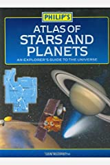 Philip's Atlas of Stars and Planets: An explorer's guide to the universe: A Beginner's Guide to the Universe (Philip's Astronomy) Hardcover
