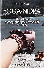 Yoga-nidra - 108 pratiques à conjuguer pour s'éveiller à l'infini de Pierre Bonnasse
