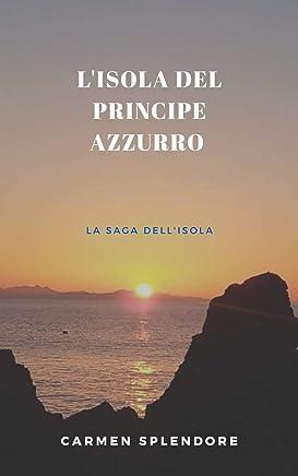 LIsola del Principe Azzurro (Saga dellIsola Vol. 1)