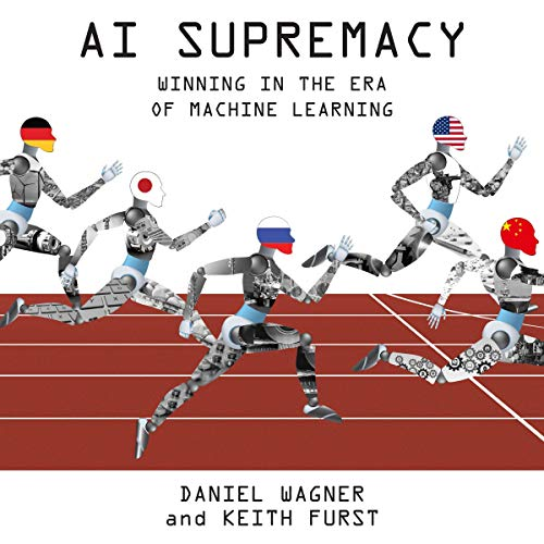 AI Supremacy: Winning in the Era of Machine Learning audiobook cover art