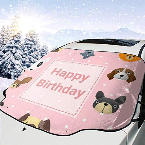 dogdoh Nette Alles- Gute zum Geburtstagkarte mit lustigen Hunden 199 Auto-Windschutzscheiben-Schnee-Abdeckungs-EIS-Abdeckungs-Windschutzscheibe 57.9X46.5 Zoll-Sonnenschutz-wasserdichter W