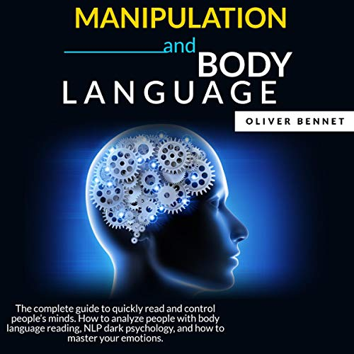 Manipulation and Body Language Audiobook By Oliver Bennet cover art