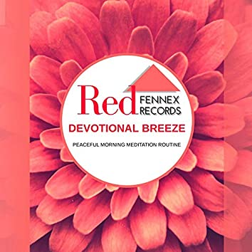 Devotional Breeze - Peaceful Morning Meditation Routine