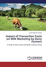 Impact of Transaction Costs on Milk Marketing by Dairy Farmers: A Study of Uasin Gishu and Nandi Counties, Kenya