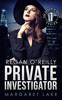 Regan O'Reilly, Private Investigator (Book One in the Regan O'Reilly Series) by [Margaret Lake]